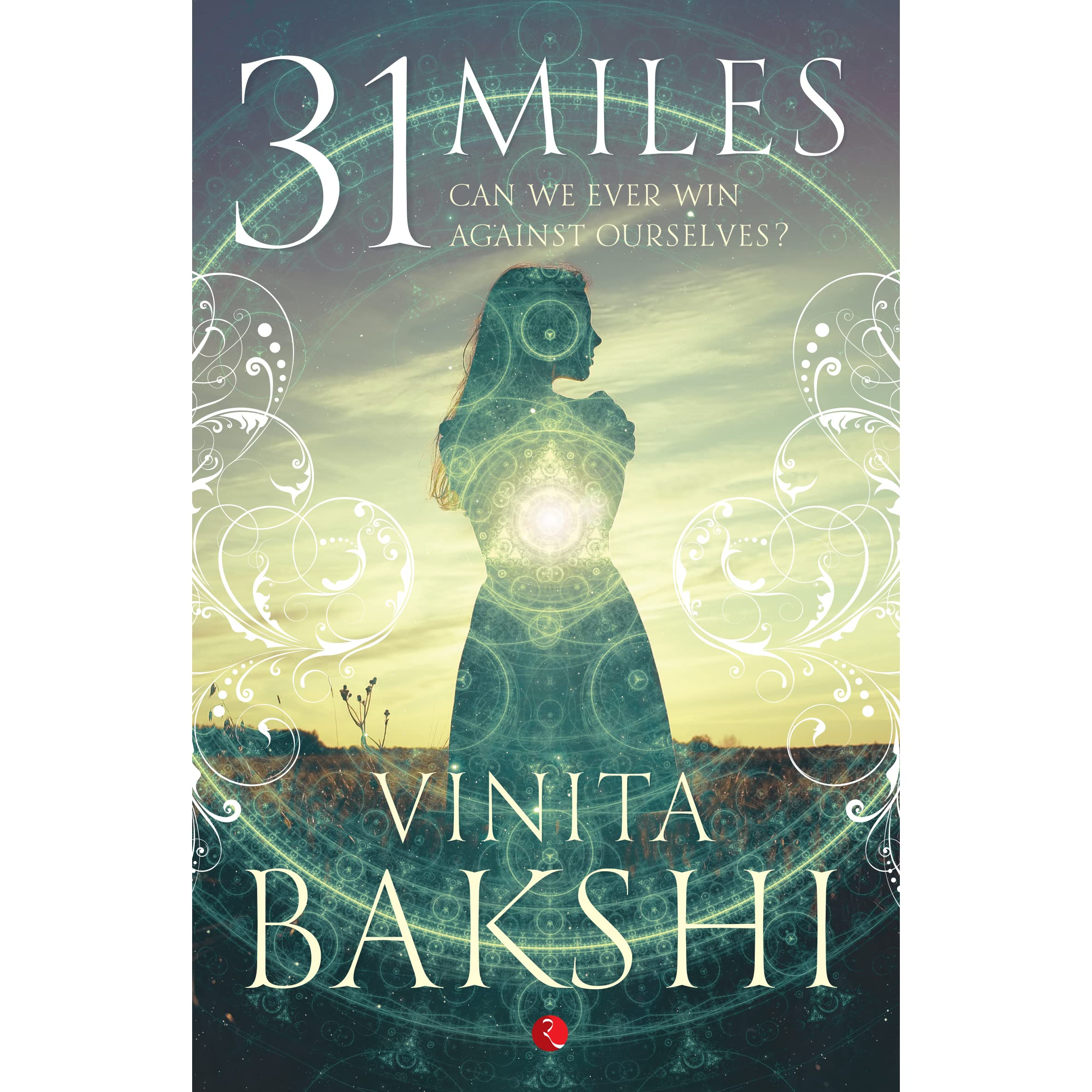 31 Miles: Can We Ever Win Against Ourselves? By Vinita Bakshi €� Reviews,  Discussion, Bookclubs, Lists