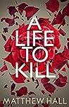 A Life to Kill (Jenny Cooper, #7)