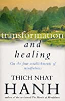 Transformation And Healing: The Sutra on the Four Establishments of Mindfulness