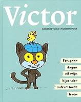 Victor: een paar dagen uit mijn bijzonder interessante leven
