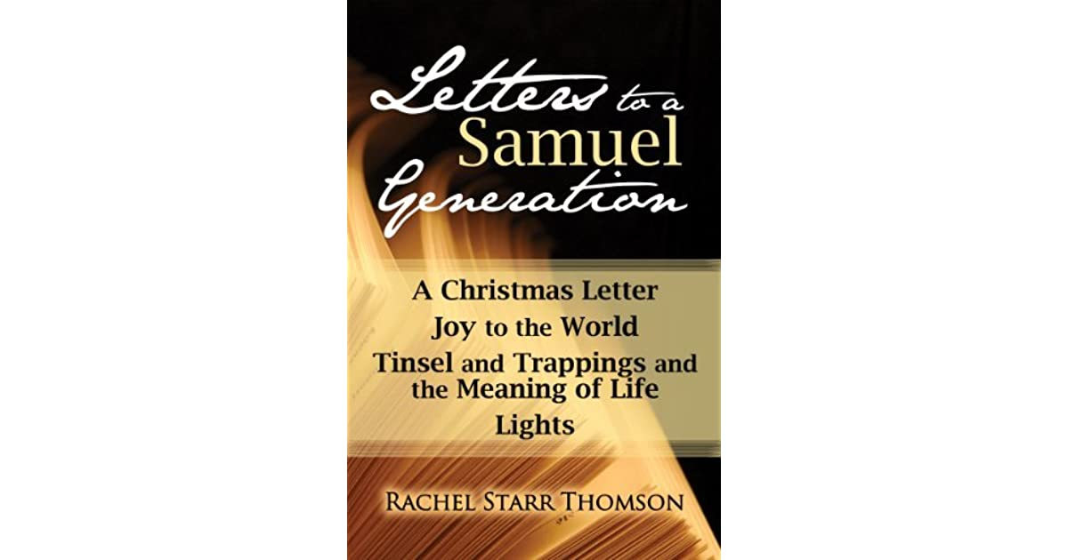 Letters To A Samuel Generation A Christmas Letter Joy To The World Inspiration Love Letter From Samu