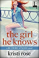 The Girl He Knows (No Strings Attached, #1)