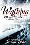 Walking on Thin Ice (Ice and Snow Christmas, #1)