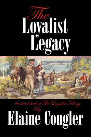 The Loyalist Legacy (The Loyalist Trilogy, #3)