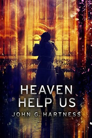Heaven Help Us by John G. Hartness