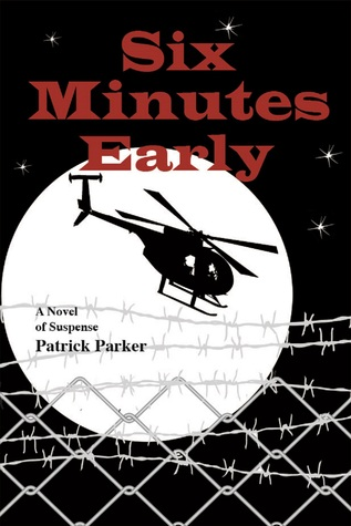 Six Minutes Early by Patrick  Parker