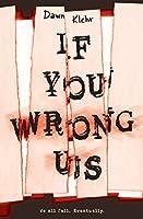 If You Wrong Us