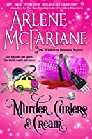 Murder, Curlers, and Cream (Valentine Beaumont, #1)