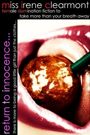 Return to Innocence: An Adult Female Domination Tale