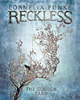 The Golden Yarn (Reckless, #3)