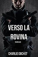 Verso la rovina (THIRDS, #3)