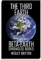The Third Earth (Beta-Earth Chronicles, #5)