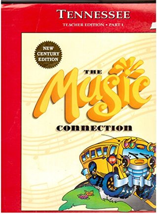 The Music Connection: Tennessee Songbook Teacher's Edition Book 1 Part 1