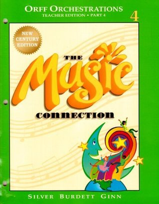 Orff Orchestrations: The Music Connection, Teacher Edition, Grade 4, Part 4