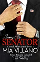 Loving The Senator (Capitol Affairs Series Book 1)