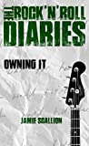 Owning It (The Rock 'n' Roll Diaries #4)