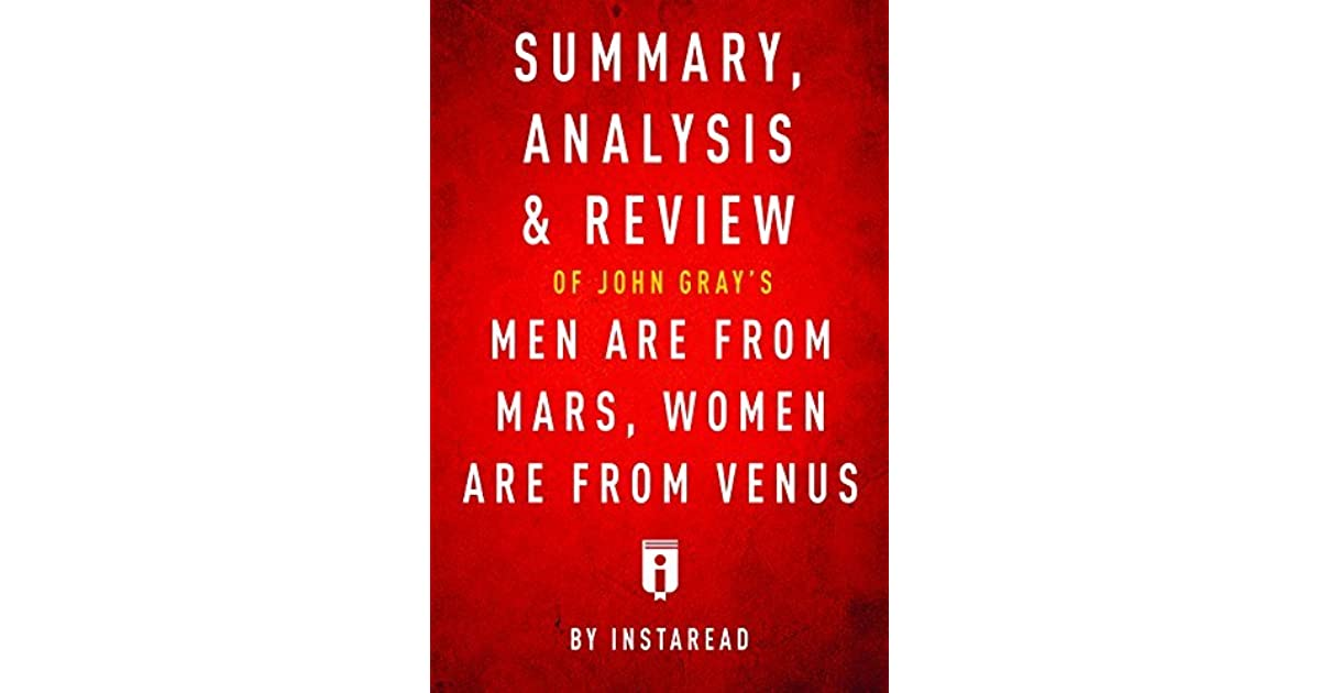 Summary Ysis Review Of John Gray S Men Are From Mars Women Venus By Instaread