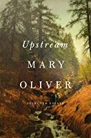 Upstream: Select Essays