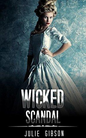 HISTORICAL ROMANCE: REGENCY ROMANCE: Wicked Scandal (Historical Regency Fiction Romance Collection) (Mix Genre Romance Collection)