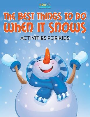 The Best Things to Do When It Snows: Activities for Kids