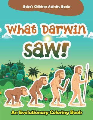 What Darwin Saw! an Evolutionary Coloring Book
