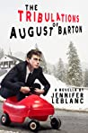 The Tribulations of August Barton (August Barton, #1)