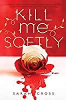 Kill Me Softly (Fiction - Young Adult)