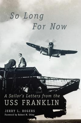 So Long for Now: A Sailors Letters from the USS Franklin  by  Elden Duane Rogers
