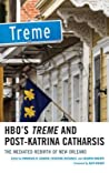 Hbo's Treme and Post-Katrina Catharsis: The Mediated Rebirth of New Orleans