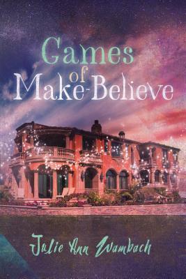 Games of Make-Believe by Julie Ann Wambach