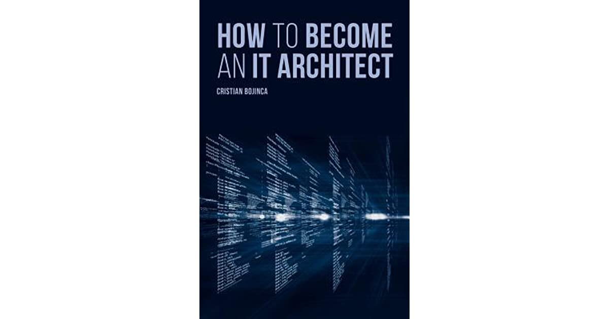 How to Become an It Architect by Cristian Bojinca