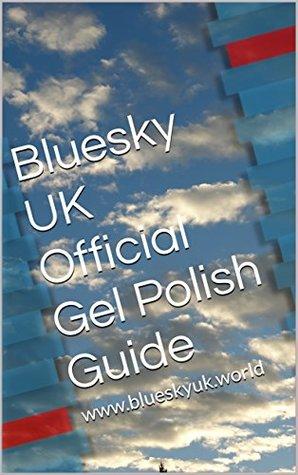 Bluesky UK Official Gel Polish Guide: www.blueskyuk.world