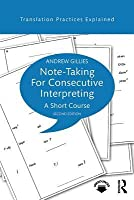 Note-Taking for Consecutive Interpreting: A Short Course