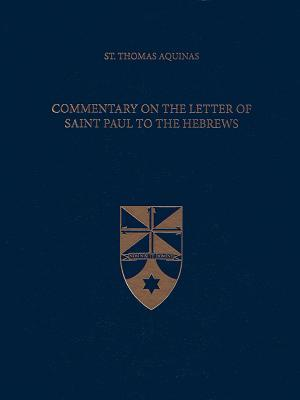 Commentary on the Letter of Saint Paul to the Hebrews (Latin-English Edition)