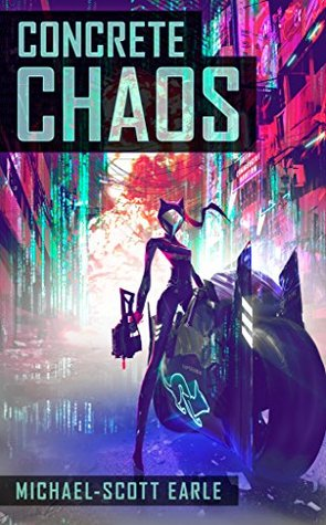 Michael-Scott Earle Concrete Chaos Book 1