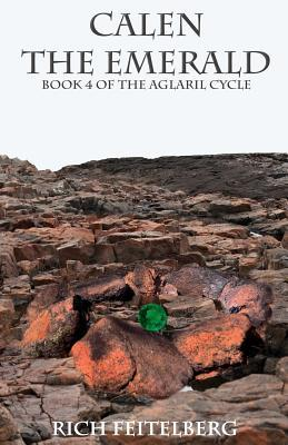 Calen the Emerald, Book 4 of the Aglaril Cycle