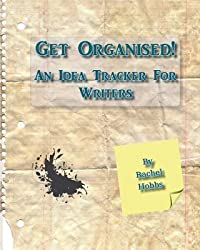 Get Organised! an Idea Tracker for Writers