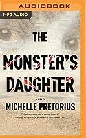 The Monster's Daughter: A Novel