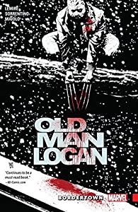Wolverine: Old Man Logan, Vol. 2: Bordertown