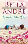 Kalbimde Bahar Telaşı by Bella Andre