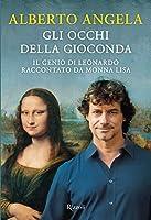 Gli occhi della Gioconda: Il genio di Leonardo raccontato da Monna Lisa