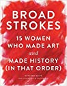 Broad Strokes by Bridget Quinn