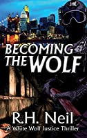 Becoming The Wolf (White Wolf)
