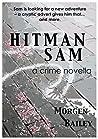 Hitman Sam: A lad lit crime novella