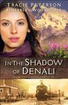 In the Shadow of Denali (The Heart of Alaska, #1)