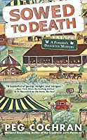 Sowed to Death (Farmer's Daughter Mystery #2)