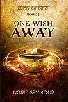 One Wish Away (Djinn Empire, #1)