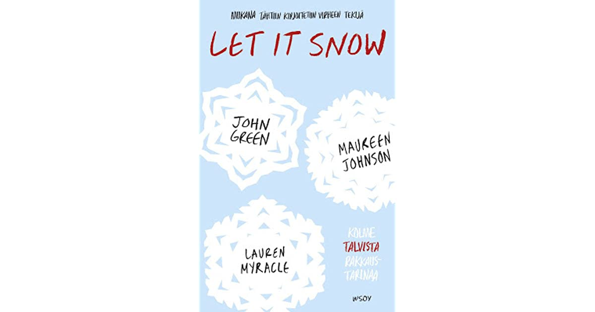 Let It Snow: Kolme talvista rakkaustarinaa by John Green