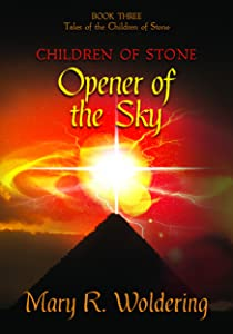 Opener of the Sky (Children of Stone #3)