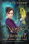 Magic Unknown (The Elustria Chronicles: Magic Born #2)